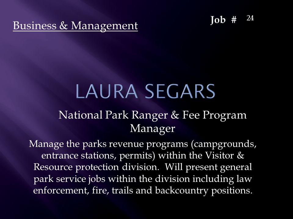 National Park Ranger & Fee Program Manager Business & Management 24 Manage the parks revenue programs (campgrounds, entrance stations, permits) within the Visitor & Resource protection division.