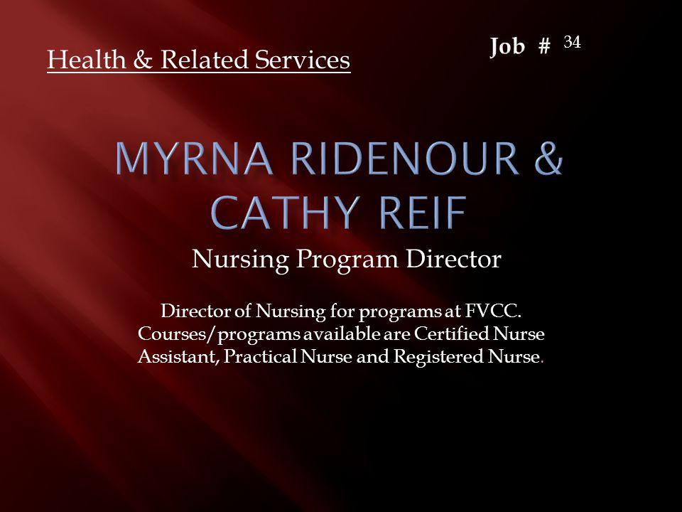Nursing Program Director Health & Related Services Director of Nursing for programs at FVCC.