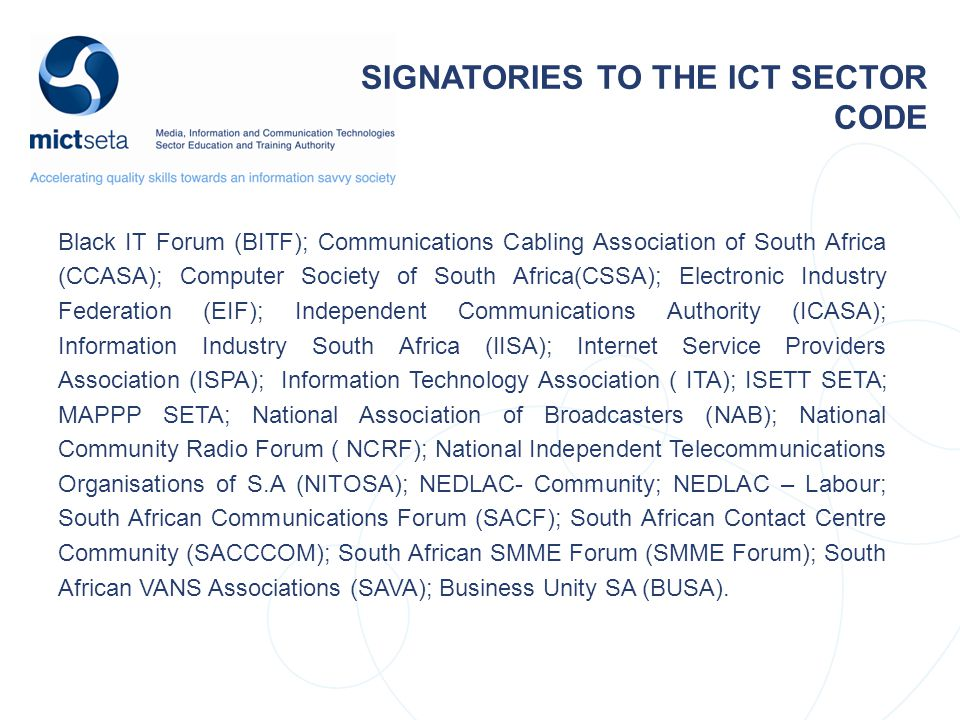 Black IT Forum (BITF); Communications Cabling Association of South Africa (CCASA); Computer Society of South Africa(CSSA); Electronic Industry Federat