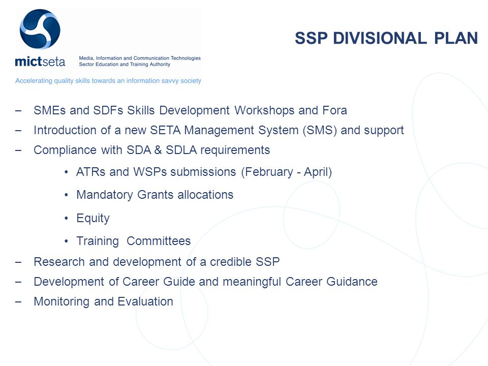 NSDS Target Target SSP DIVISIONAL PLAN – SMEs and SDFs Skills Development Workshops and Fora – Introduction of a new SETA Management System (SMS) and