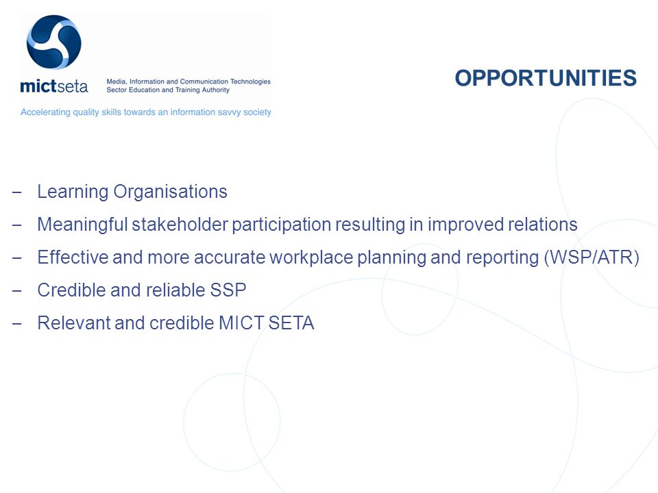 NSDS Target Target OPPORTUNITIES – Learning Organisations – Meaningful stakeholder participation resulting in improved relations – Effective and more