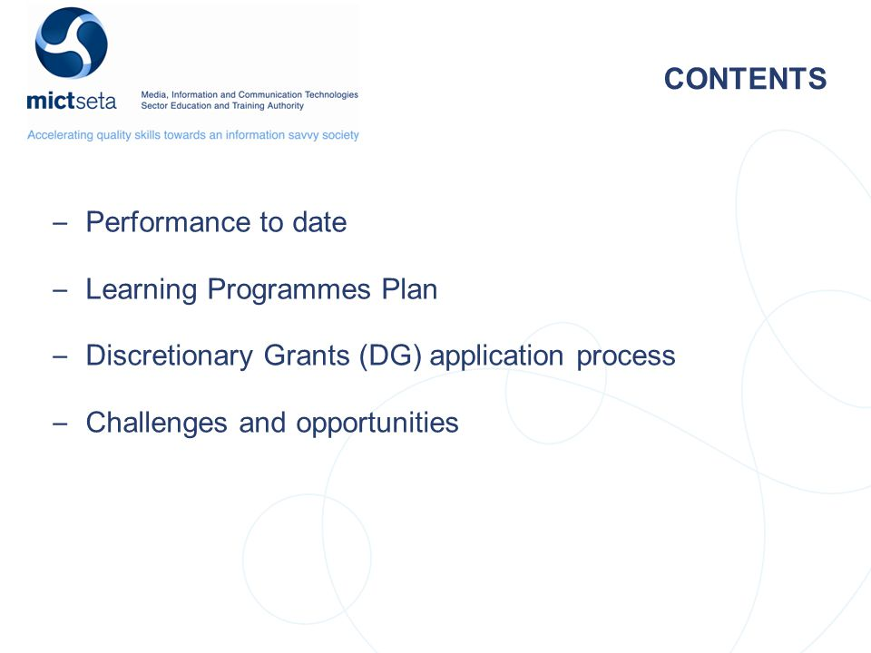 CONTENTS – Performance to date – Learning Programmes Plan – Discretionary Grants (DG) application process – Challenges and opportunities
