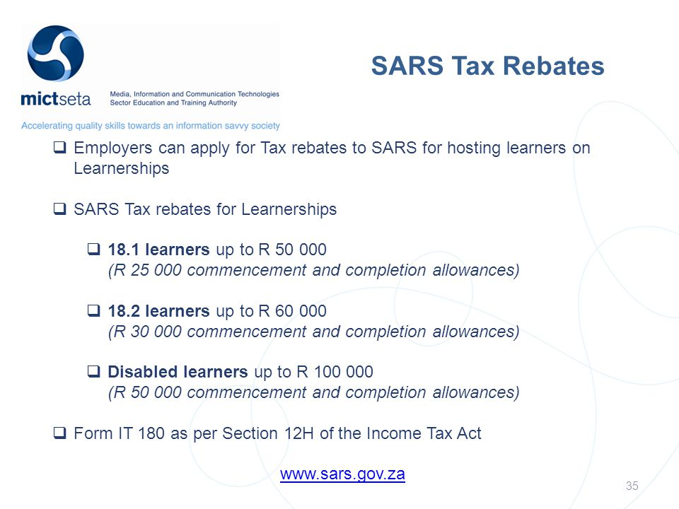 SARS Tax Rebates  Employers can apply for Tax rebates to SARS for hosting learners on Learnerships  SARS Tax rebates for Learnerships  18.1 learner