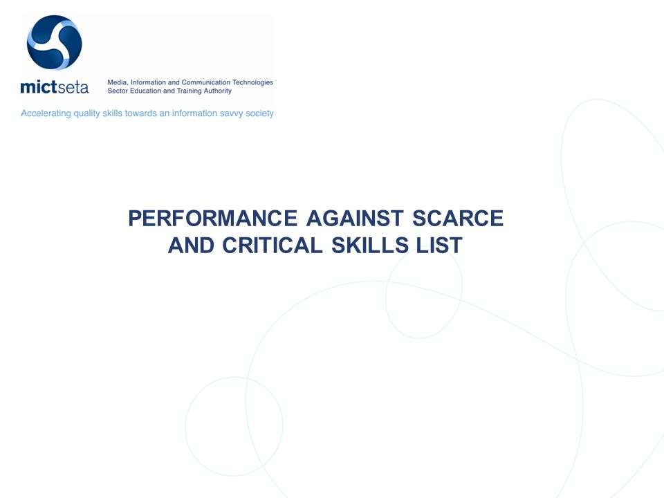 PERFORMANCE AGAINST SCARCE AND CRITICAL SKILLS LIST