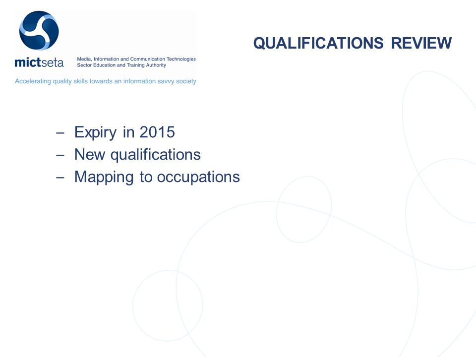 QUALIFICATIONS REVIEW – Expiry in 2015 – New qualifications – Mapping to occupations