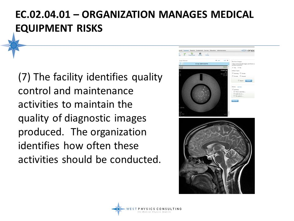 EC.02.04.01 – ORGANIZATION MANAGES MEDICAL EQUIPMENT RISKS (7) The facility identifies quality control and maintenance activities to maintain the qual
