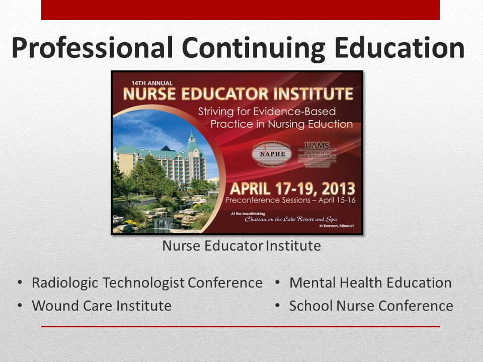 Professional Continuing Education Radiologic Technologist Conference Wound Care Institute Nurse Educator Institute Mental Health Education School Nurse Conference