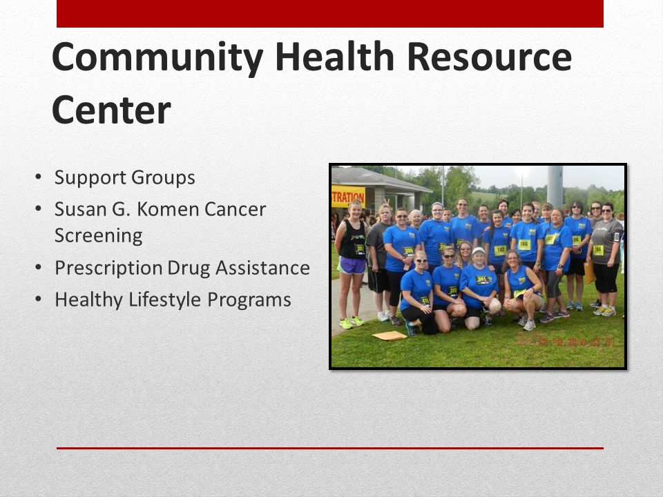 Community Health Resource Center Support Groups Susan G.