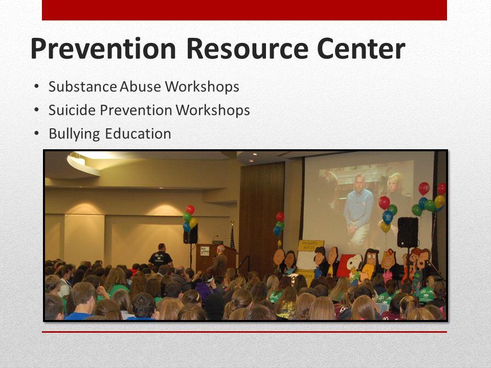 Prevention Resource Center Substance Abuse Workshops Suicide Prevention Workshops Bullying Education