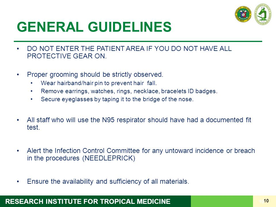 10 RESEARCH INSTITUTE FOR TROPICAL MEDICINE GENERAL GUIDELINES DO NOT ENTER THE PATIENT AREA IF YOU DO NOT HAVE ALL PROTECTIVE GEAR ON.