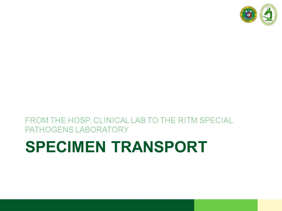 SPECIMEN TRANSPORT FROM THE HOSP. CLINICAL LAB TO THE RITM SPECIAL PATHOGENS LABORATORY