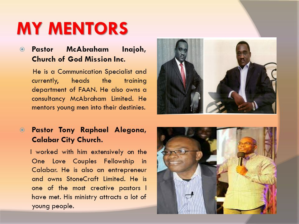 MY MENTORS  Pastor McAbraham Inajoh, Church of God Mission Inc.