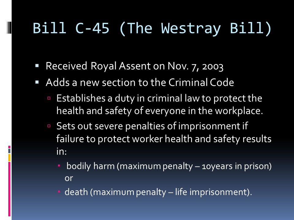 Bill C-45 (The Westray Bill)  Received Royal Assent on Nov.