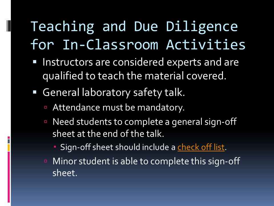 Teaching and Due Diligence for In-Classroom Activities  Instructors are considered experts and are qualified to teach the material covered.