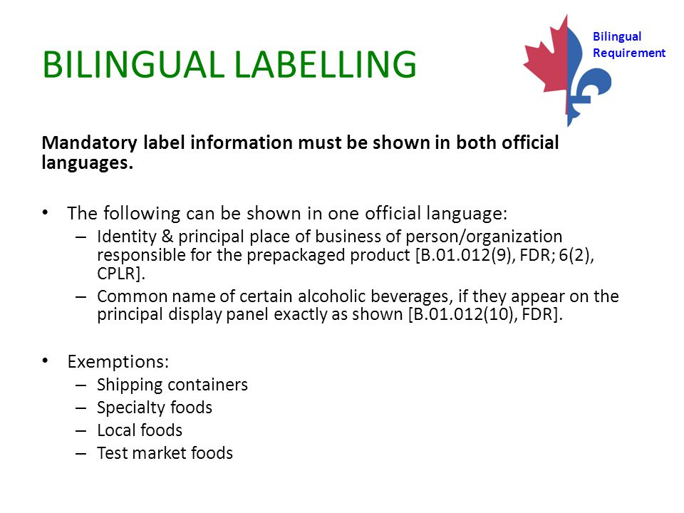 BILINGUAL LABELLING Mandatory label information must be shown in both official languages. The following can be shown in one official language: – Ident