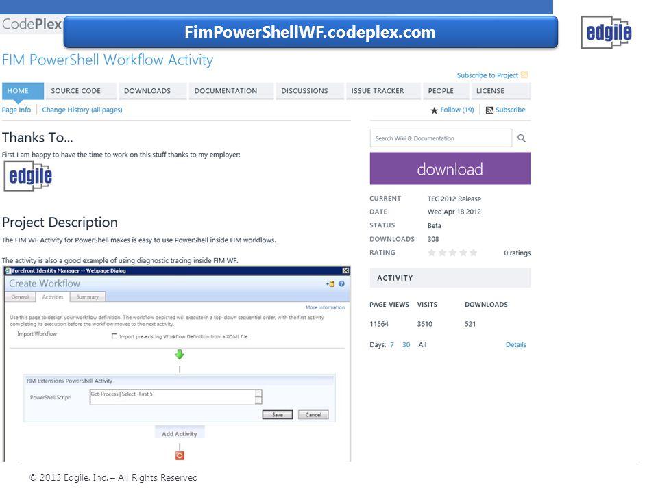 © 2013 Edgile, Inc. – All Rights Reserved FimPowerShellWF.codeplex.com