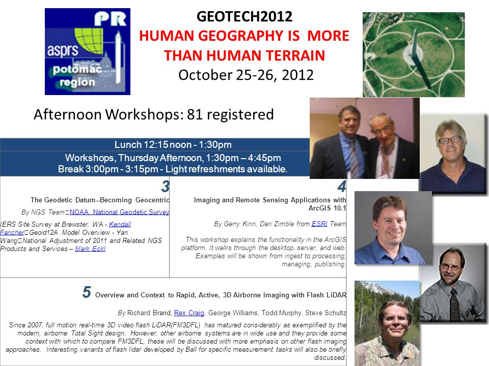 GEOTECH2012 HUMAN GEOGRAPHY IS MORE THAN HUMAN TERRAIN October 25-26, 2012 Lunch 12:15 noon - 1:30pm Workshops, Thursday Afternoon, 1:30pm – 4:45pm Break 3:00pm - 3:15pm - Light refreshments available.