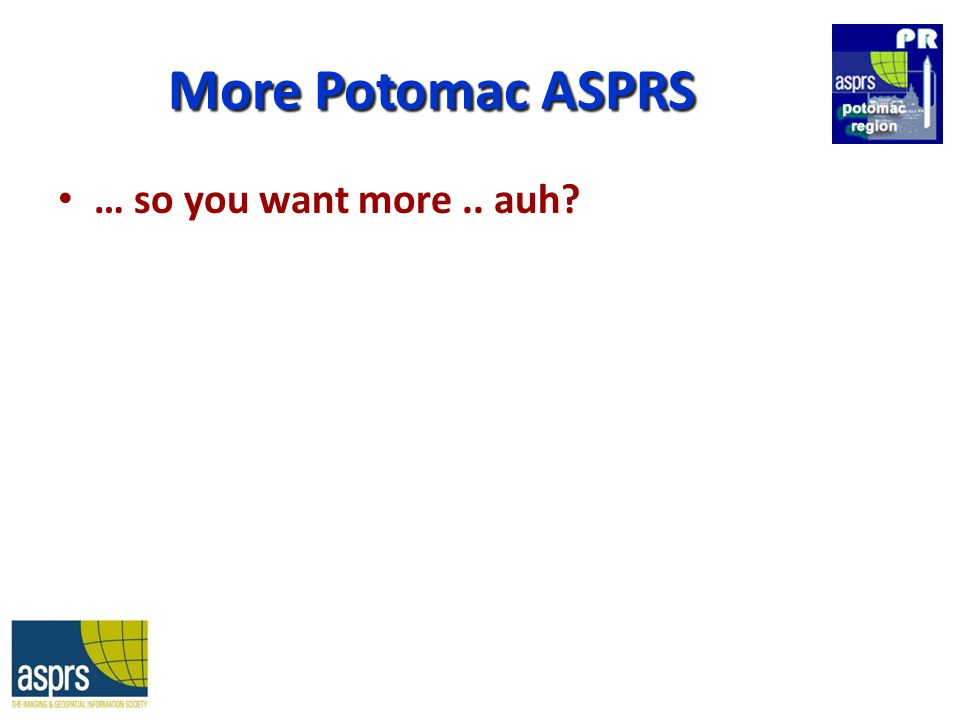 More Potomac ASPRS … so you want more.. auh