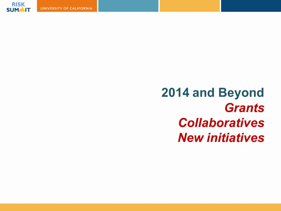 2014 and Beyond Grants Collaboratives New initiatives