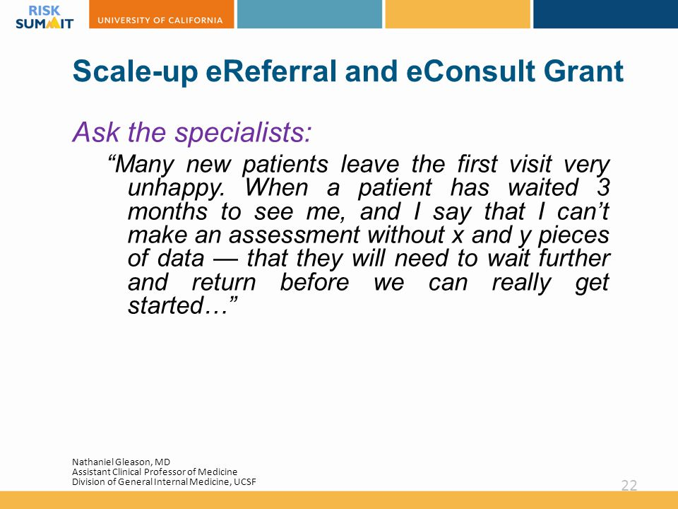 Scale-up eReferral and eConsult Grant Ask the specialists: Many new patients leave the first visit very unhappy.