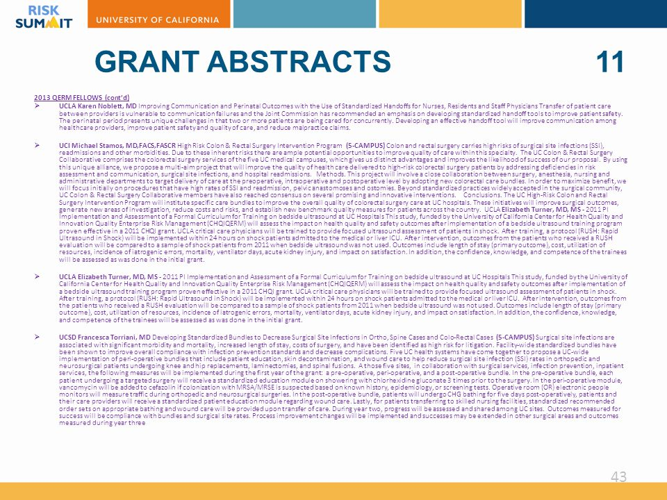 GRANT ABSTRACTS 11 2013 QERM FELLOWS (cont'd)  UCLA Karen Noblett, MD Improving Communication and Perinatal Outcomes with the Use of Standardized Handoffs for Nurses, Residents and Staff Physicians Transfer of patient care between providers is vulnerable to communication failures and the Joint Commission has recommended an emphasis on developing standardized handoff tools to improve patient safety.