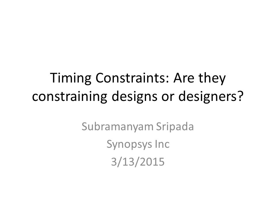 Timing Constraints: Are they constraining designs or designers.