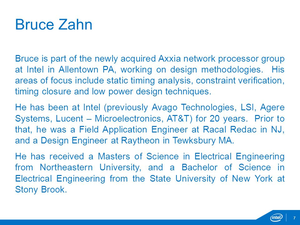 Bruce is part of the newly acquired Axxia network processor group at Intel in Allentown PA, working on design methodologies.