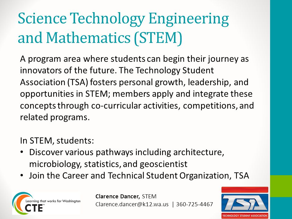 Science Technology Engineering and Mathematics (STEM) A program area where students can begin their journey as innovators of the future.