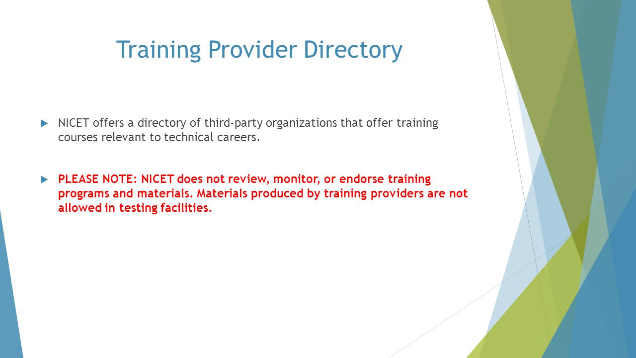 Training Provider Directory  NICET offers a directory of third-party organizations that offer training courses relevant to technical careers.  PLEAS