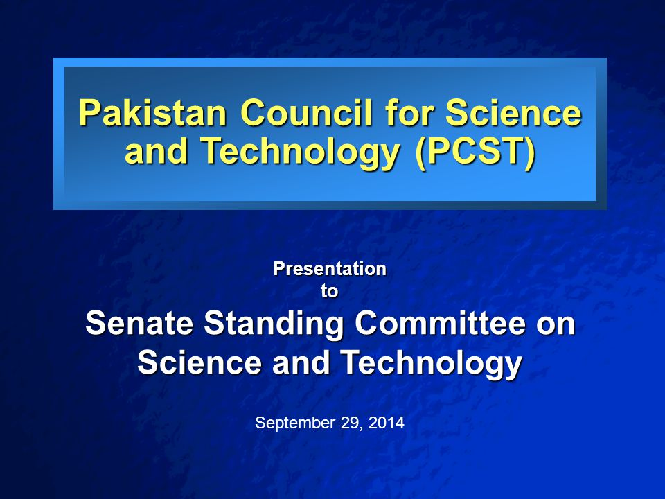 2 Establishment of PCST (Chronology) 1961- Established as the National Science Council under the Ministry of Education and Scientific Research 1973- Revision of charter and placed under the newly created Ministry of Science and Technology 1982, 1984 & 1987- Revision of charter 1984- Renamed as the Pakistan Council for Science and Technology (PCST) 1997- PCST was designated as the secretariat of National Commission for Science and Technology 1998- Minister for S&T was made President of the Council 2012- Act of PCST in under process