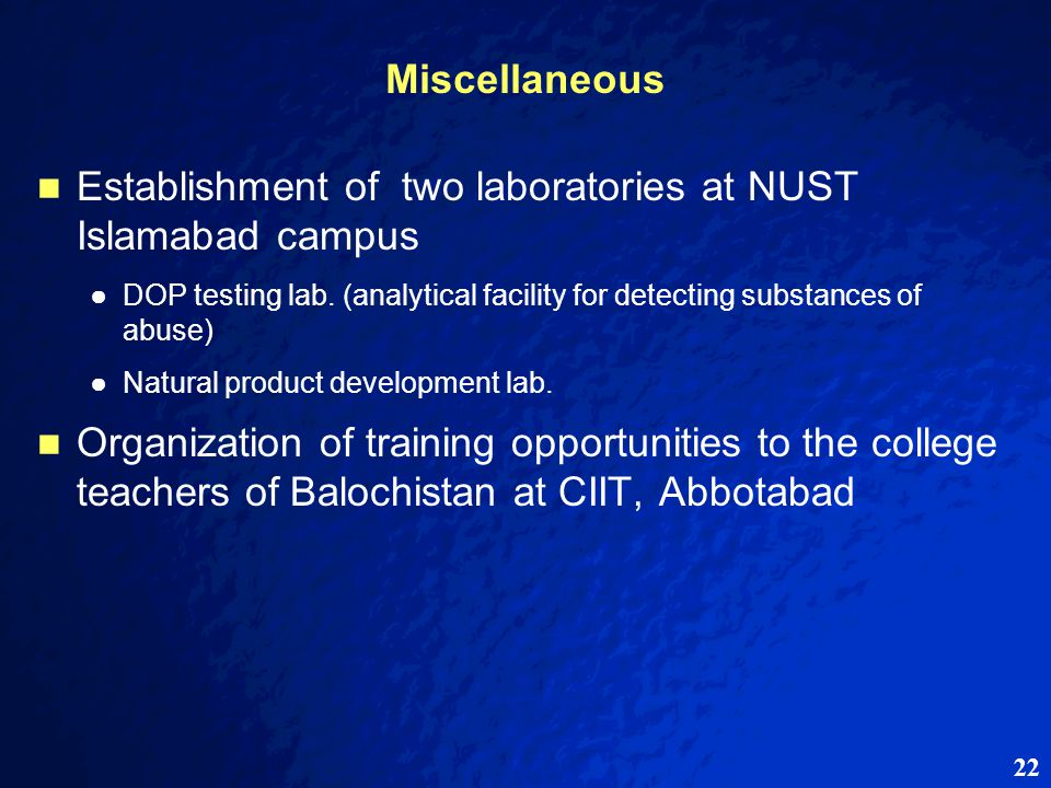 22 Miscellaneous Establishment of two laboratories at NUST Islamabad campus ● ●DOP testing lab.