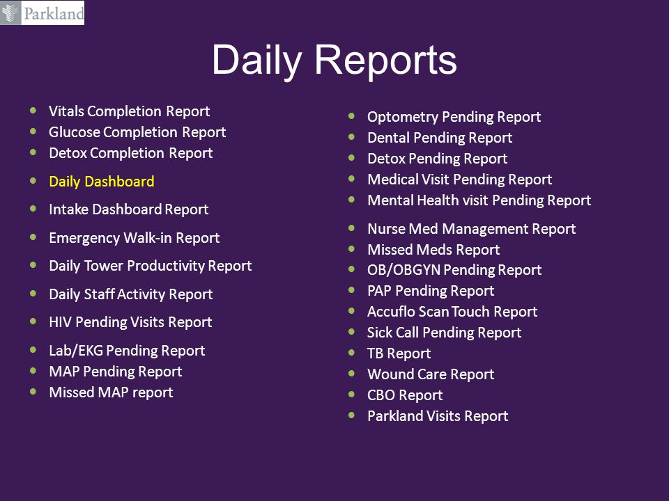 Daily Reports Vitals Completion Report Glucose Completion Report Detox Completion Report Daily Dashboard Intake Dashboard Report Emergency Walk-in Rep