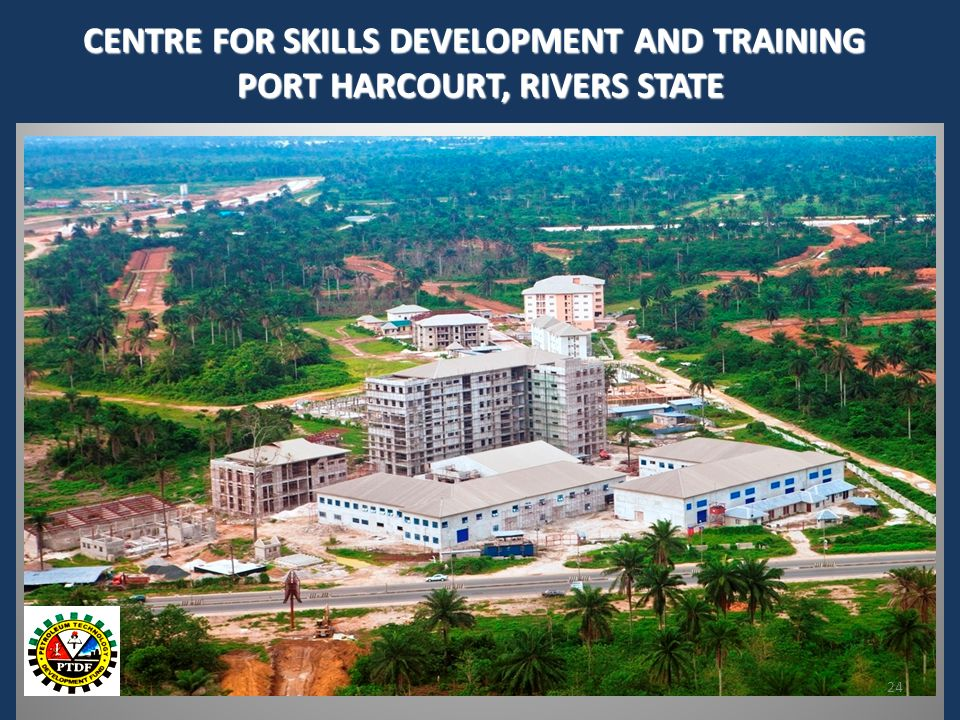 CENTRE FOR SKILLS DEVELOPMENT AND TRAINING PORT HARCOURT, RIVERS STATE 24