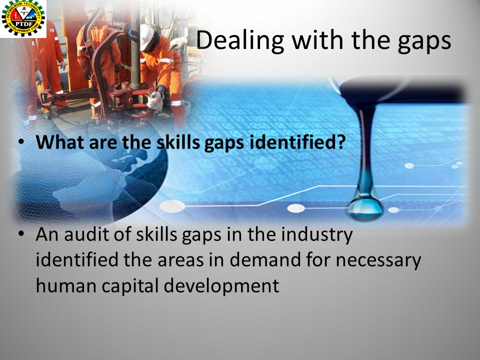 Dealing with the gaps 3 What are the skills gaps identified.