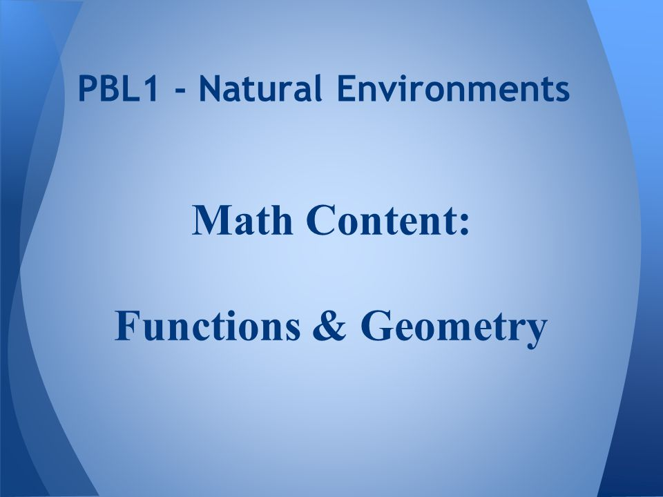 Math Content: Functions & Geometry PBL1 - Natural Environments
