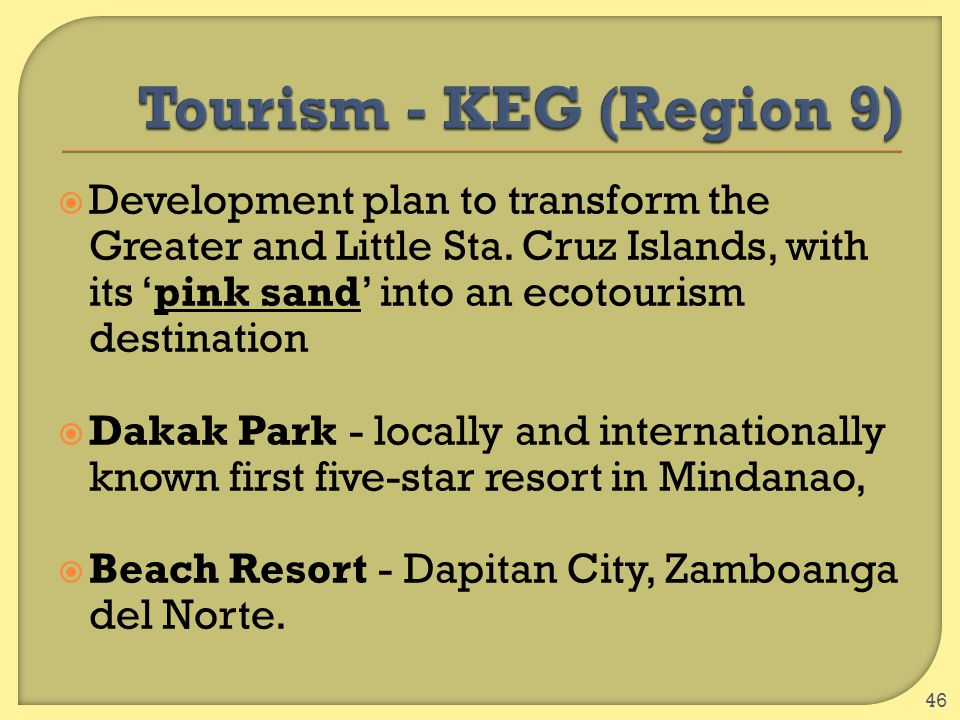  Development plan to transform the Greater and Little Sta. Cruz Islands, with its 'pink sand' into an ecotourism destination  Dakak Park - locally a