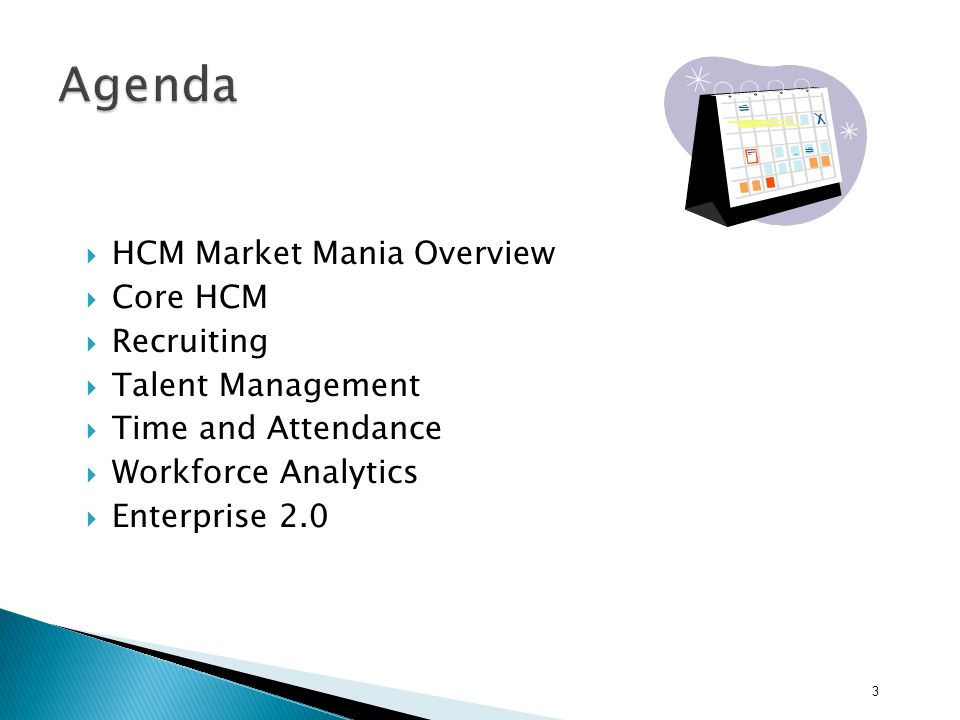  HCM Market Mania Overview  Core HCM  Recruiting  Talent Management  Time and Attendance  Workforce Analytics  Enterprise 2.0 3