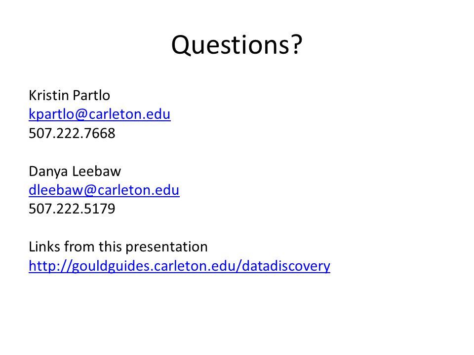 Questions? Kristin Partlo kpartlo@carleton.edu 507.222.7668 Danya Leebaw dleebaw@carleton.edu 507.222.5179 Links from this presentation http://gouldgu