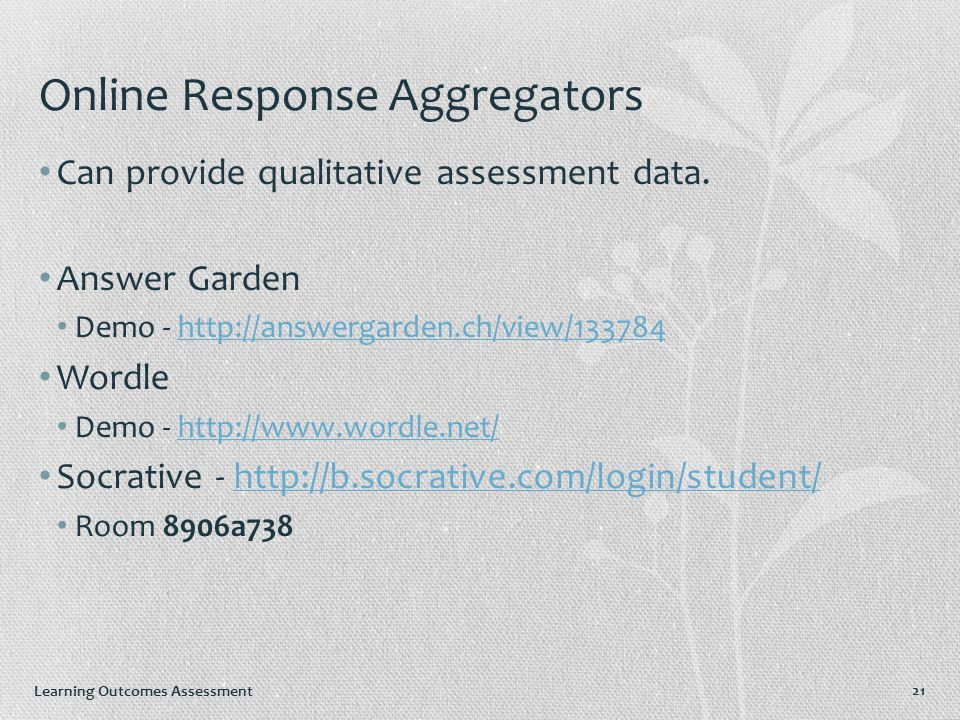 Online Response Aggregators Can provide qualitative assessment data.