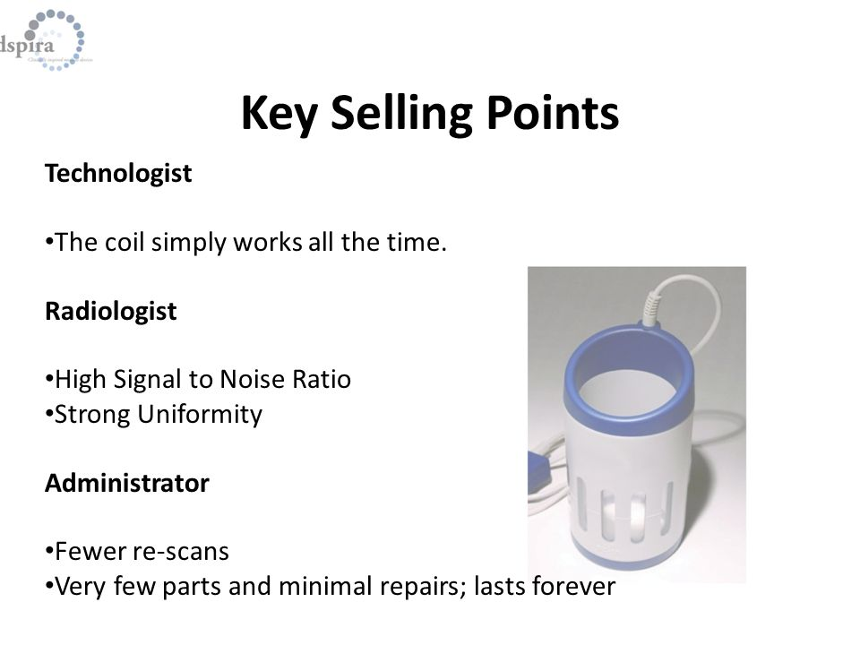 Key Selling Points Technologist The coil simply works all the time.