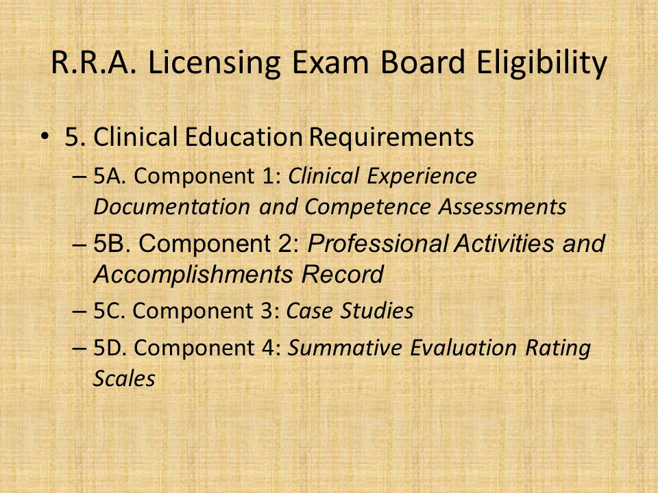 R.R.A.Licensing Exam Board Eligibility 5. Clinical Education Requirements – 5A.