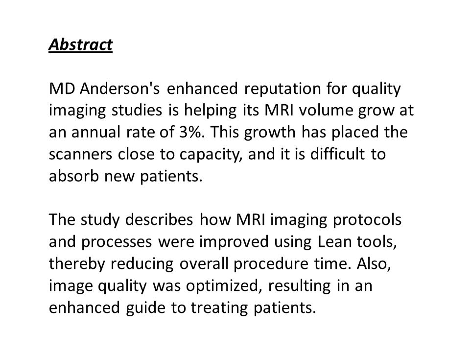 Abstract MD Anderson s enhanced reputation for quality imaging studies is helping its MRI volume grow at an annual rate of 3%.