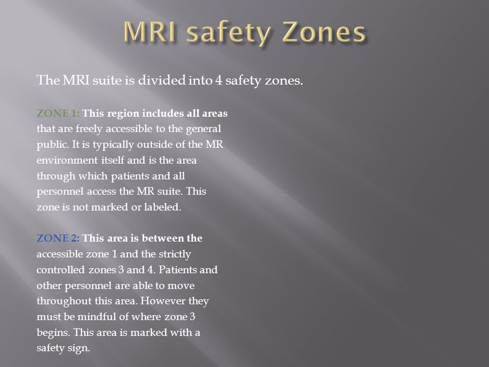 The MRI suite is divided into 4 safety zones.