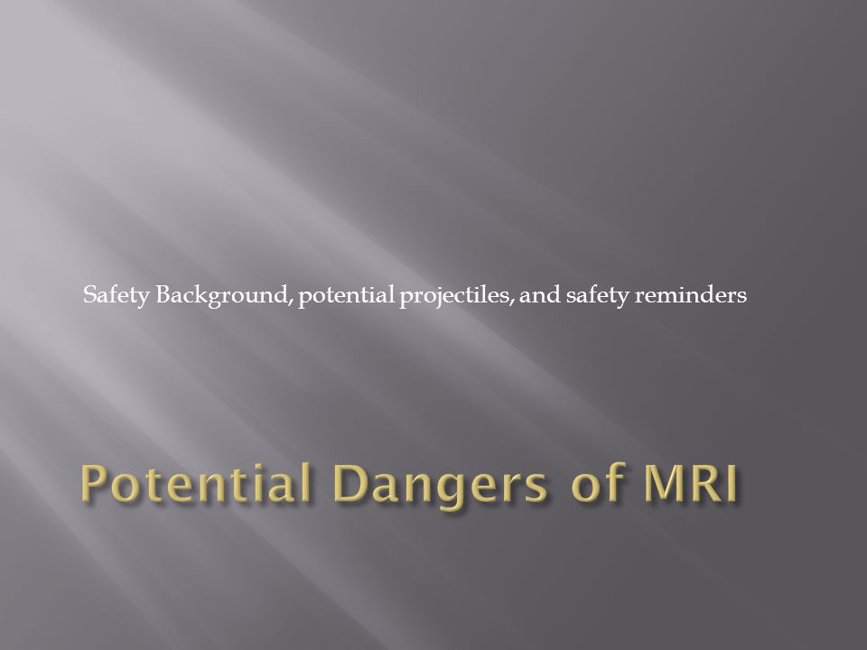 Safety Background, potential projectiles, and safety reminders