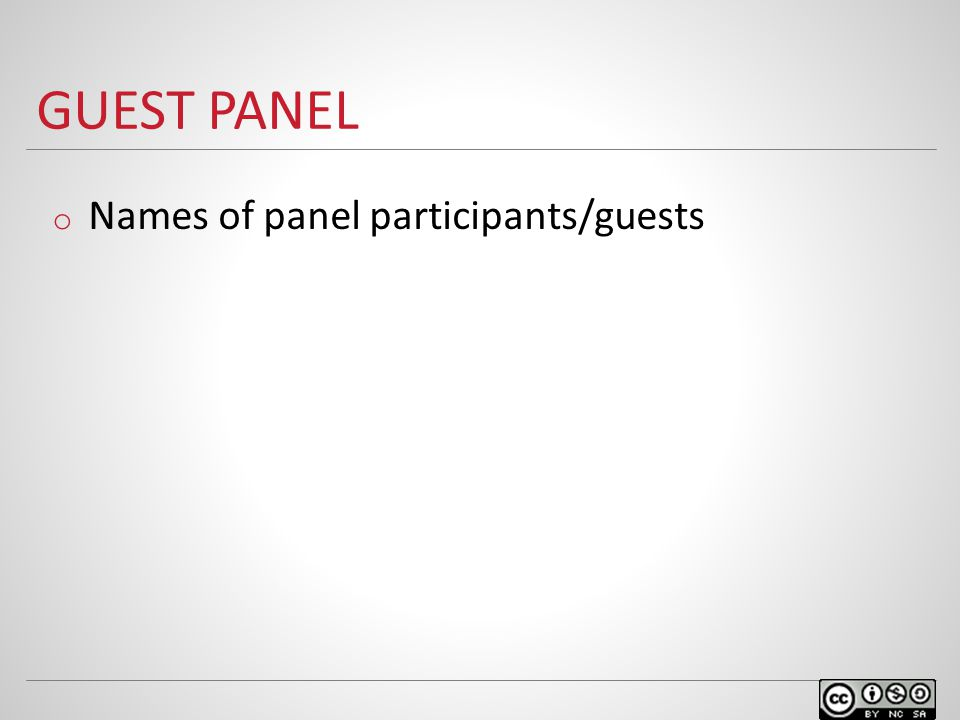 GUEST PANEL o Names of panel participants/guests
