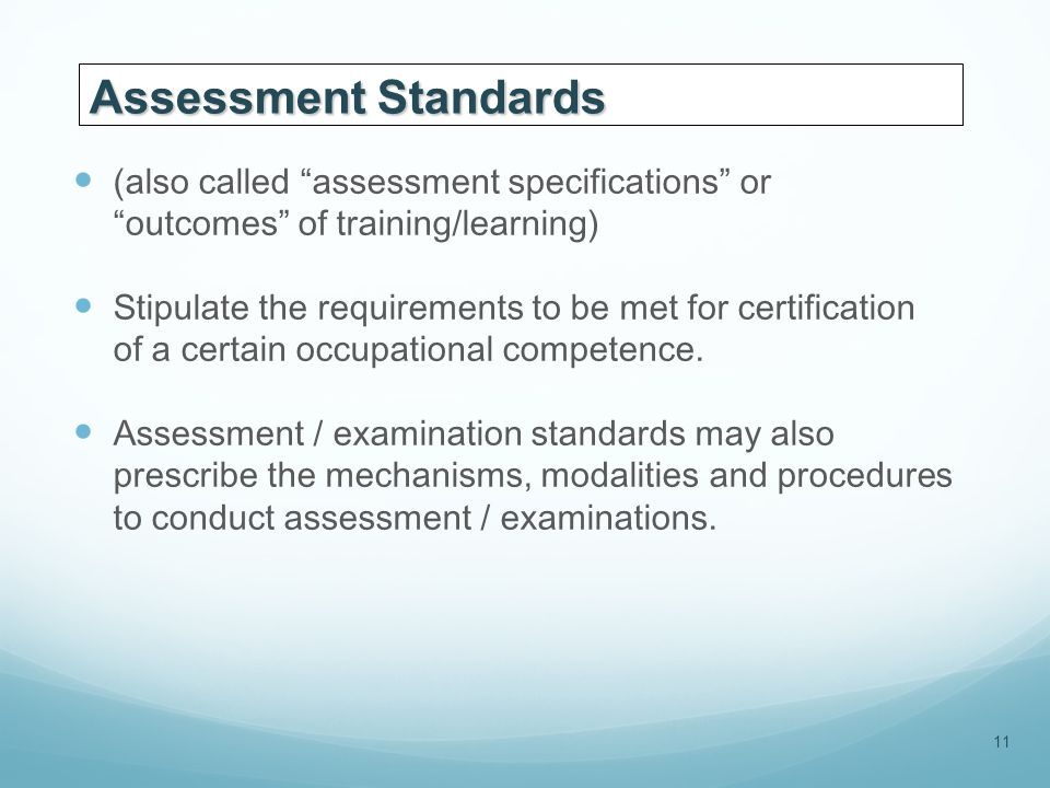 (also called assessment specifications or outcomes of training/learning) Stipulate the requirements to be met for certification of a certain occupational competence.