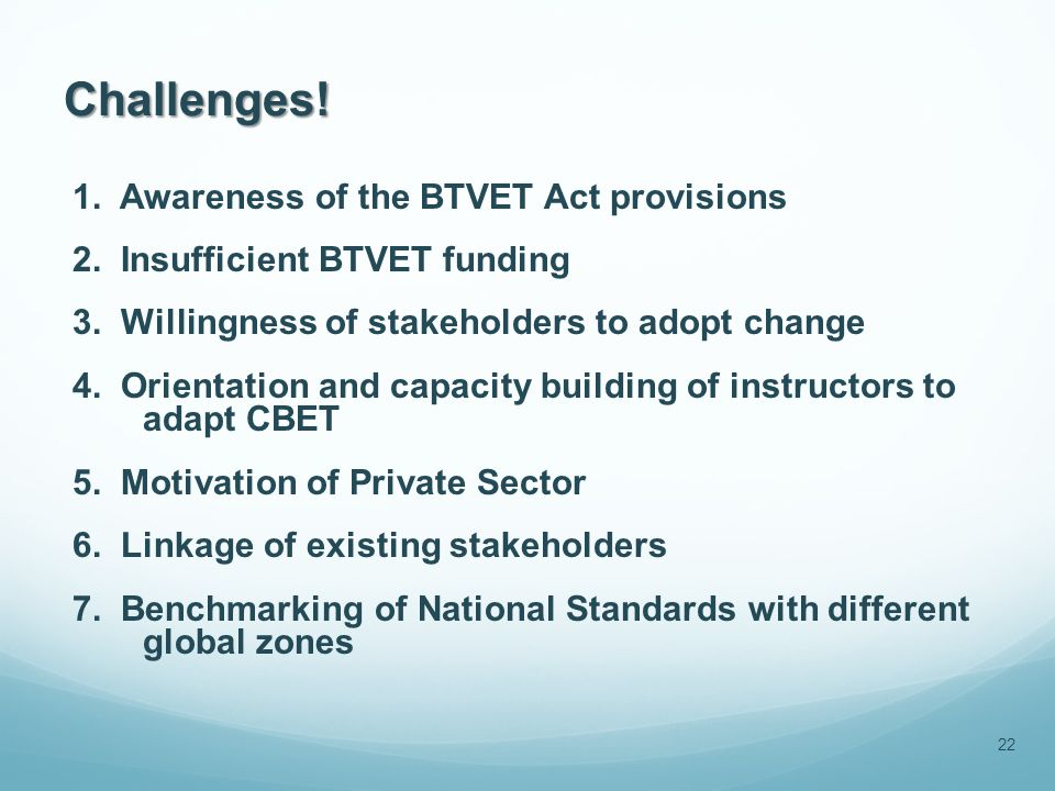 Challenges.1. Awareness of the BTVET Act provisions 2.