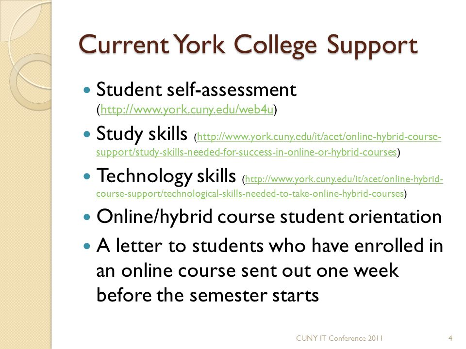 Current York College Support Student self-assessment (http://www.york.cuny.edu/web4u)http://www.york.cuny.edu/web4u Study skills ( http://www.york.cun
