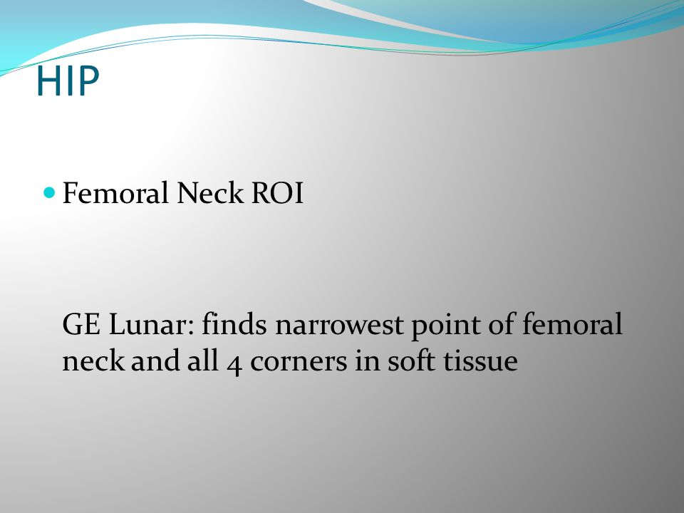 HIP Femoral Neck ROI GE Lunar: finds narrowest point of femoral neck and all 4 corners in soft tissue