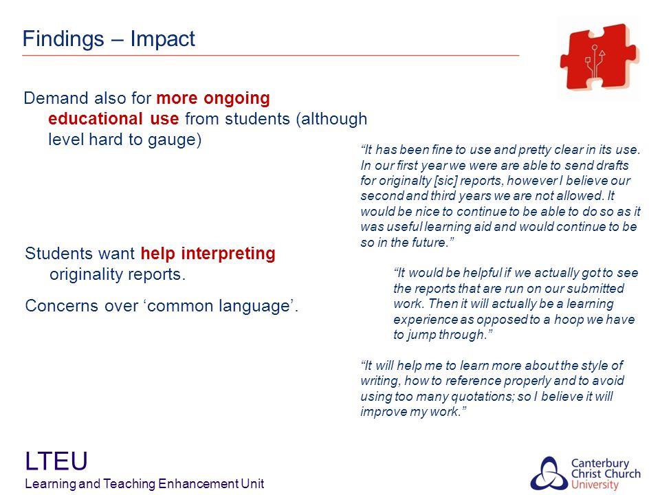 Findings – Impact LTEU Learning and Teaching Enhancement Unit It has been fine to use and pretty clear in its use.